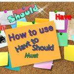 เทคนิคการใช้ 'Must', 'Have to' และ 'Should' แยกใช้ในสถานการณ์ที่ต่างกันอย่างไร!??